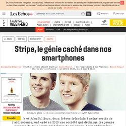 Stripe, le génie caché dans nos smartphones, Les Echos Week-end