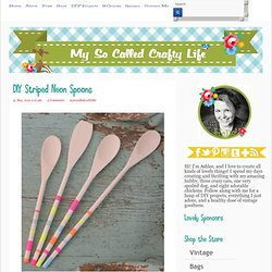 DIY Striped Neon Spoons « My so called crafty life