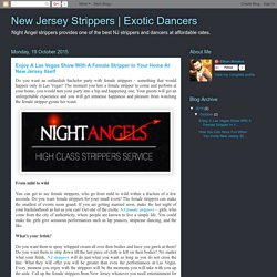 Exotic Dancers: Enjoy A Las Vegas Show With A Female Stripper In Your Home At New Jersey Itself