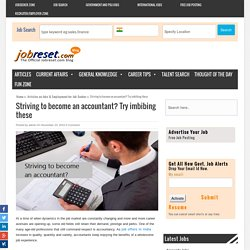 Striving to become an accountant? Try imbibing these - Articles and Blogs on Accounts Jobs in India