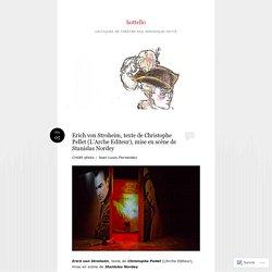 Erich von Stroheim, texte de Christophe Pellet (L'Arche Editeur), mise en scène de Stanislas Nordey