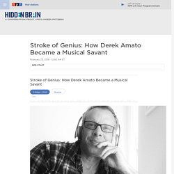 Stroke of Genius: How Derek Amato Became a Musical Savant