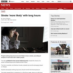 Stroke 'more likely' with long hours - BBC News