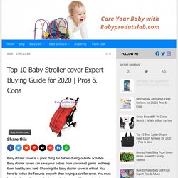 Top 10 Baby Stroller cover Expert Buying Guide for 2020