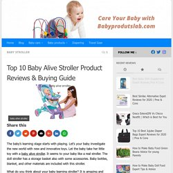 Top 10 Baby Alive Stroller Product Reviews & Buying Guide
