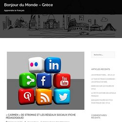 «CARMEN» DE STROMAE ET LES RÉSEAUX SOCIAUX (FICHE PÉDAGOGIQUE) – Bonjour du Monde – Grèce