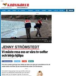 JENNY STRÖMSTEDT: Vi måste resa oss ur sofforna och hjälpa