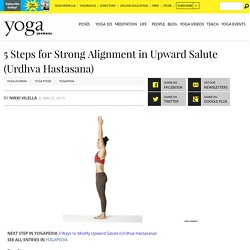 5 Steps for Strong Alignment in Upward Salute (Urdhva Hastasana)