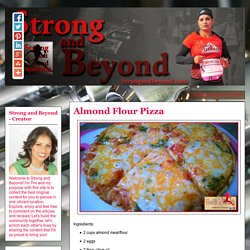 Strong and Beyond: Almond Flour Pizza