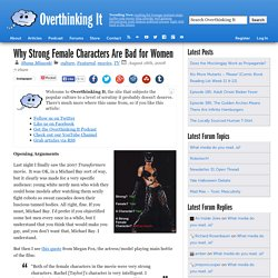 Why Strong Female Characters Are Bad for Women