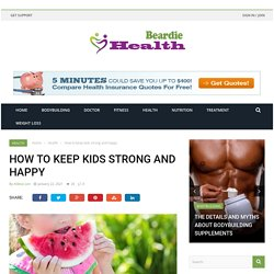 How to keep kids strong and happy