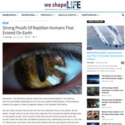 Strong Proofs Of Reptilian Humans That Existed On Earth - We Shape Life