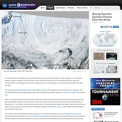 Strong Summer Cyclone Churns Over the Arctic