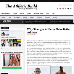 Why Stronger Athletes Make Better Athletes
