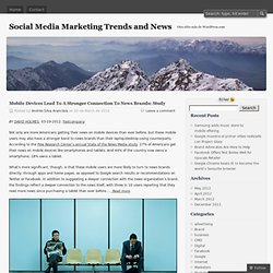 Mobile Devices Lead To A Stronger Connection To News Brands: Study « Social Media Marketing Trends and News
