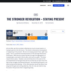 The Stronger Revolution - Staying Present
