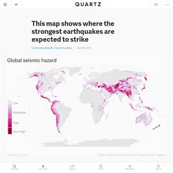 This map shows where the strongest earthquakes are expected to strike