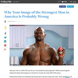 Why Your Image of the Strongest Man in America Is Probably Wrong