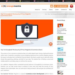 Tips To Stronghold The Security Of Your Magento E-Commerce Store