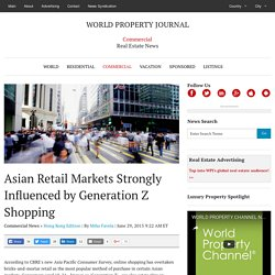 Asian Retail Markets Strongly Influenced by Generation Z Shopping - WORLD PROPERTY JOURNAL Global News Center