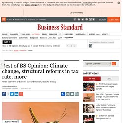 Best of BS Opinion: Climate change, structural reforms in tax rate, more