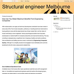 Structural engineer Melbourne: How Can You Obtain Maximum Benefits From Engineering Companies