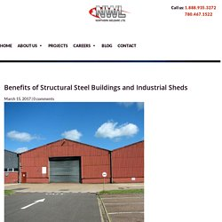 Benefits of Structural Steel Buildings and Industrial Sheds
