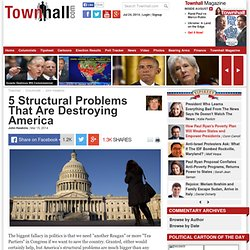 5 Structural Problems That Are Destroying America - John Hawkins - Page full