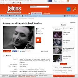 Le structuralisme de Roland Barthes - Jalons pour l'histoire du temps présent