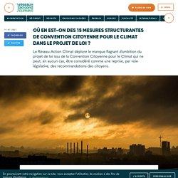 11 jan. 2021 Où en est-on des 15 mesures structurantes de Convention Citoyenne pour le Climat dans le projet de loi ?