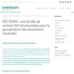 ISO 3030X : une famille de normes ISO structurantes pour la gouvernance des documents d'activités - everteam/fr