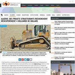 Algérie: des projets structurants recherchent désespérément 4 milliards de dollars
