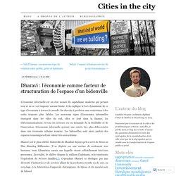 Dharavi : l'économie comme facteur de structuration de l'espace d'un bidonville