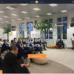 CF0 Crunch: La structuration de la fonction financière dans une startup - France Digitale