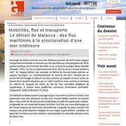 Le détroit de Malacca : des flux maritimes à la structuration d'une mer intérieure