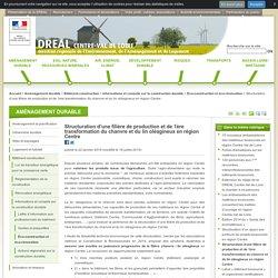 DREAL CENTRE 16/07/15 Structuration d'une filière de production et de 1ère transformation du chanvre et du lin oléagineux en région Centre