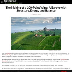 The Making of a 100-Point Wine: A Barolo with Structure, Energy and Balance