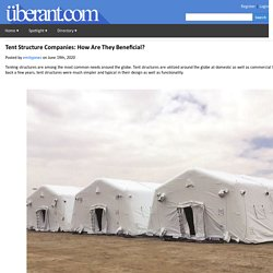 Tent Structure Companies: How Are They Beneficial?