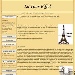 B. La structure et la construction de la Tour : un double défi - La Tour Eiffel