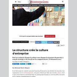 La structure crée la culture d'entreprise