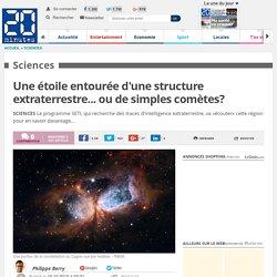 Une étoile entourée d'une structure extraterrestre... ou de simples comètes?