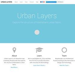 Urban Layers. Explore the structure of Manhattan's urban fabric.