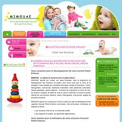 Créer une structure d'accueil Petite Enfance, crèche parentale, Multi Accueil, création micro crèche - Vous êtes porteur de projet - MIMOSAE