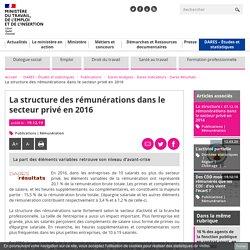 La structure des rémunérations dans le secteur privé en 2016