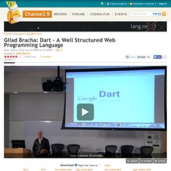 Gilad Bracha: Dart - A Well Structured Web Programming Language | Lang.NEXT 2012