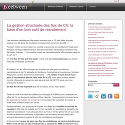 La gestion structurée des flux de CV, la base d'un bon outil de recrutement - Beetween Software (France)