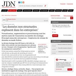 """""""Les données non structurées explosent dans les entreprises"""" - Journal du Net Solutions"""