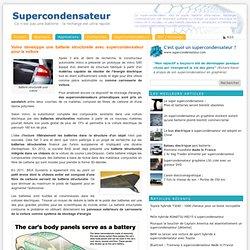 Volvo développe une batterie structurelle avec supercondensateur pour la voiture
