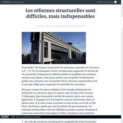 Les réformes structurelles sont difficiles, mais indispensables