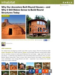 Why Our Ancestors Built Round Houses - and Why it Still Makes Sense to Build Round Structures Today